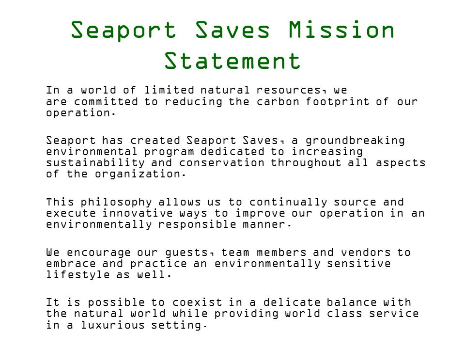 Seaport Saves an Award Winning Program Massachusetts Lodging Association's Good Earthkeeping Award in 2008 City of Boston's Boston Green Business Award in 2007 & Bike Friendly Business Award 2008 MA Department of Environmental Protection 2008 Waste Wise Innovation Award Seaport was included on Forbes Traveler's 2008 list of America's Greenest Hotels