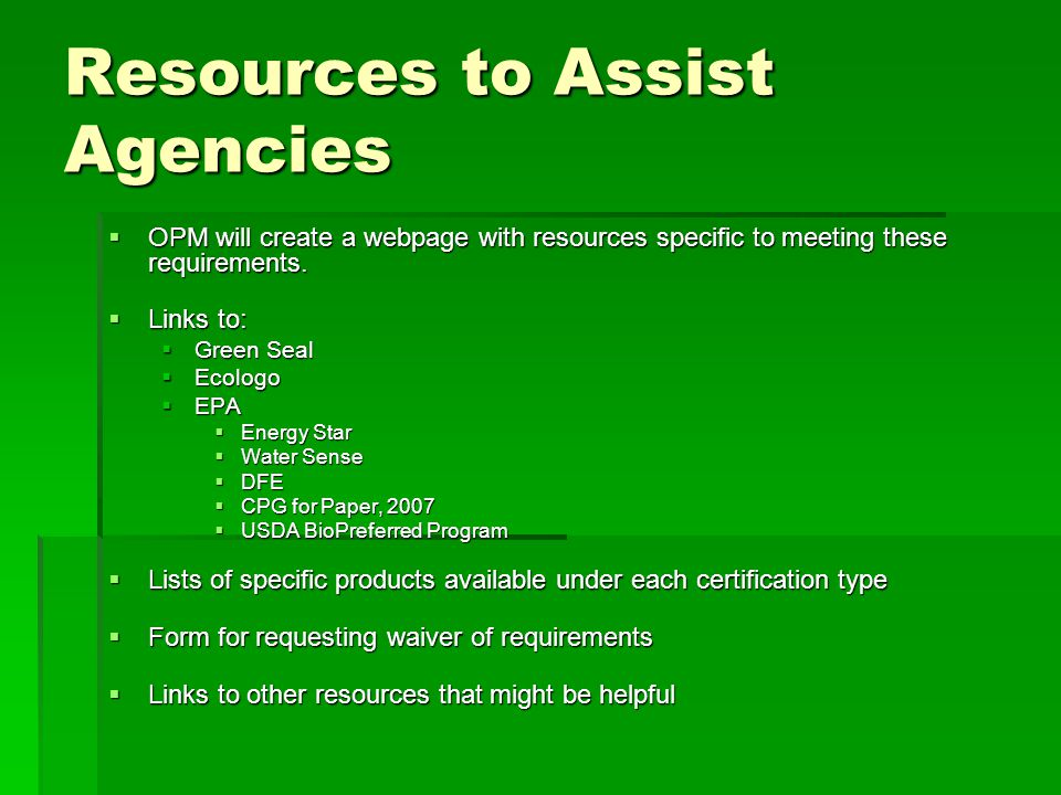 Resources to Assist Agencies  OPM will create a webpage with resources specific to meeting these requirements.