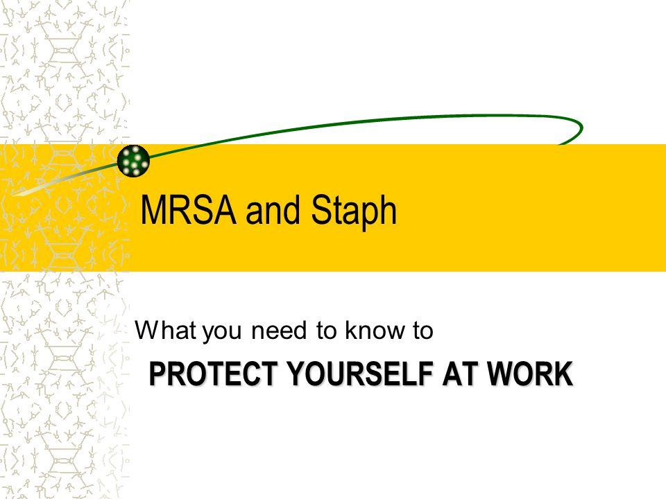WHAT IS MRSA. MRSA stands for Methicillin-resistant Staphylococcus aureus.