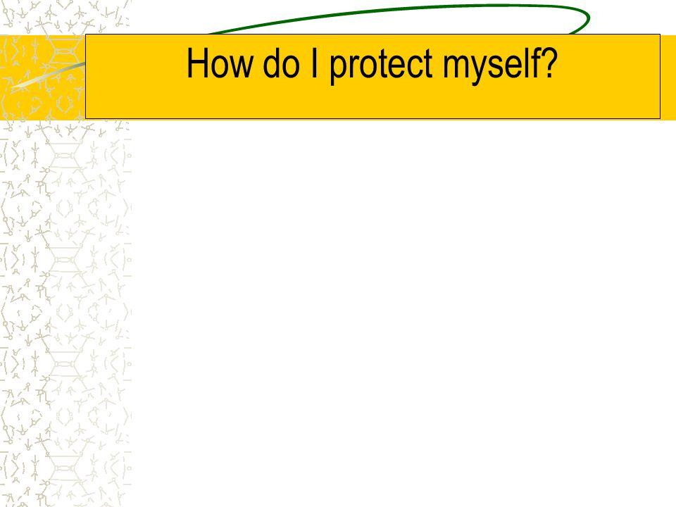 How do I protect myself?