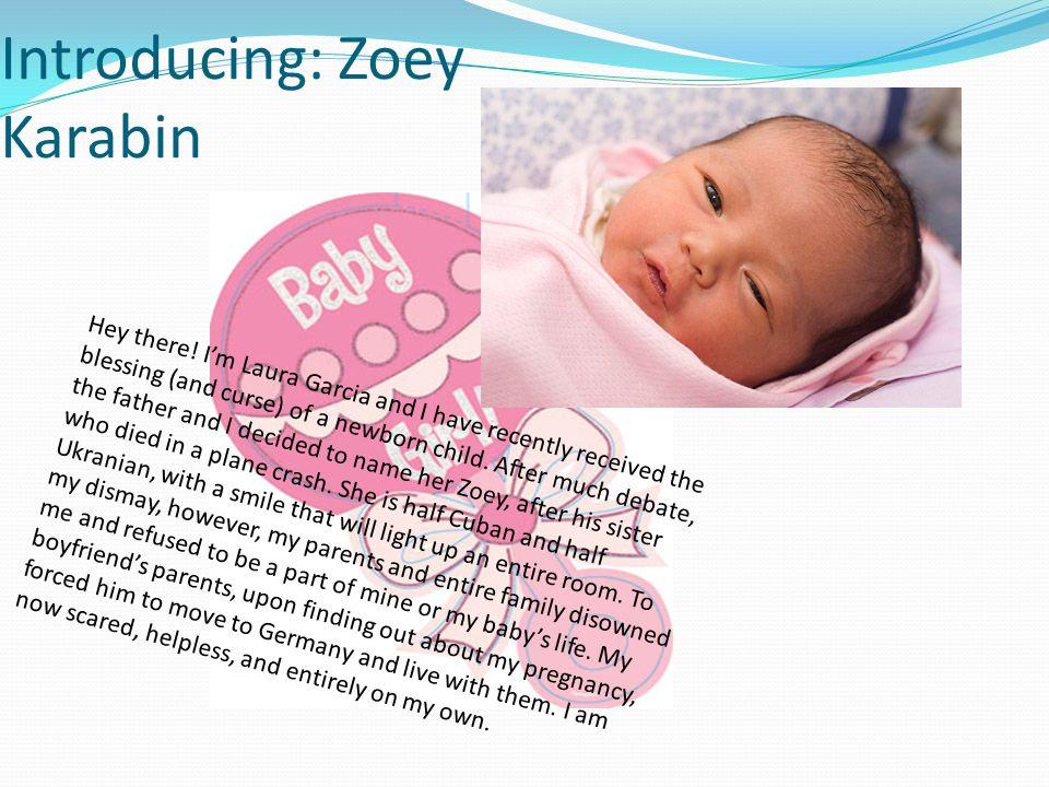 Introducing: Zoey Karabin H e y t h e r e .