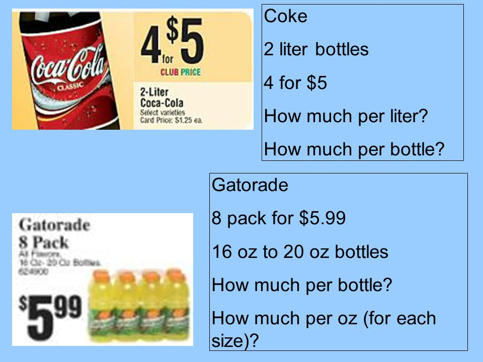 Coke 2 liter bottles 4 for $5 How much per liter.How much per bottle.