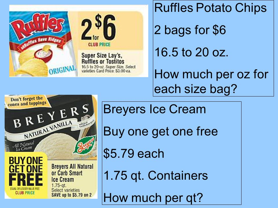 Ruffles Potato Chips 2 bags for $6 16.5 to 20 oz.How much per oz for each size bag.