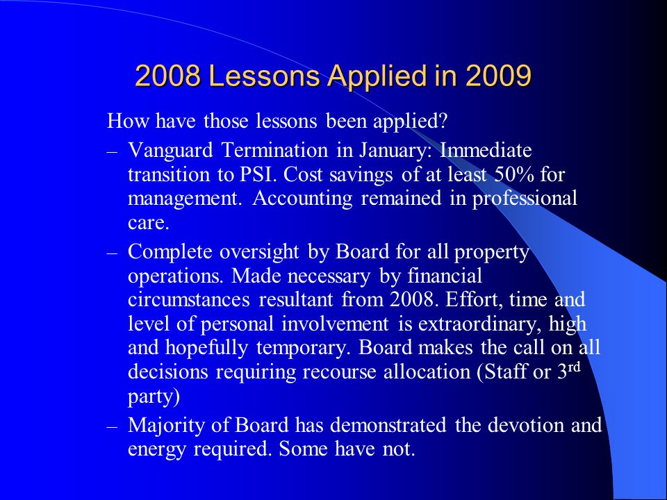 2008 Lessons Applied in 2009 How have those lessons been applied.