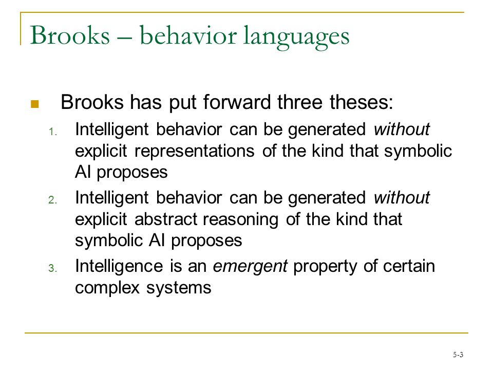 5-3 Brooks – behavior languages Brooks has put forward three theses: 1.
