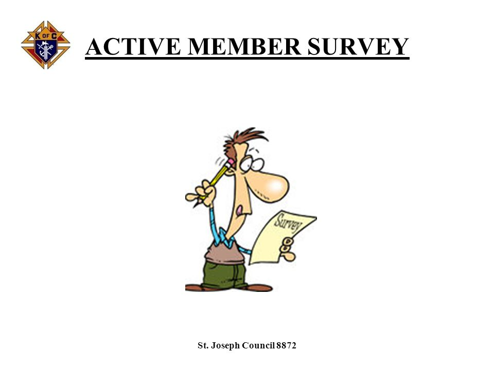 ACTIVE MEMBER SURVEY Successful Program: –More than words –More than a suggestion at a meeting –Taking an initial idea, modifying it to suit specific situations, and implementing Solicitation of ideas and invitation to a Planning/Dinner meeting.