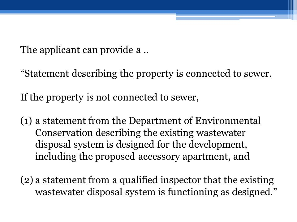 The applicant can provide a.. Statement describing the property is connected to sewer.