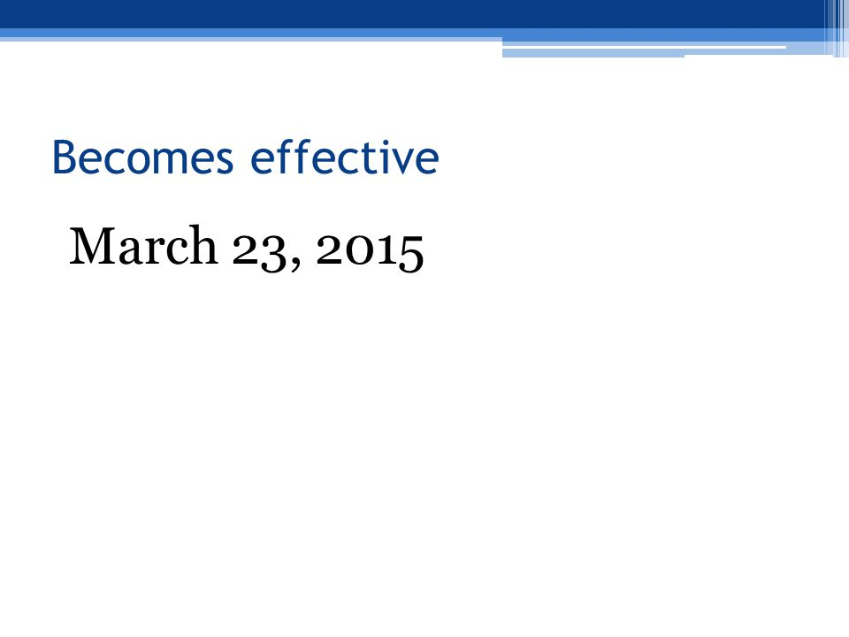Becomes effective March 23, 2015