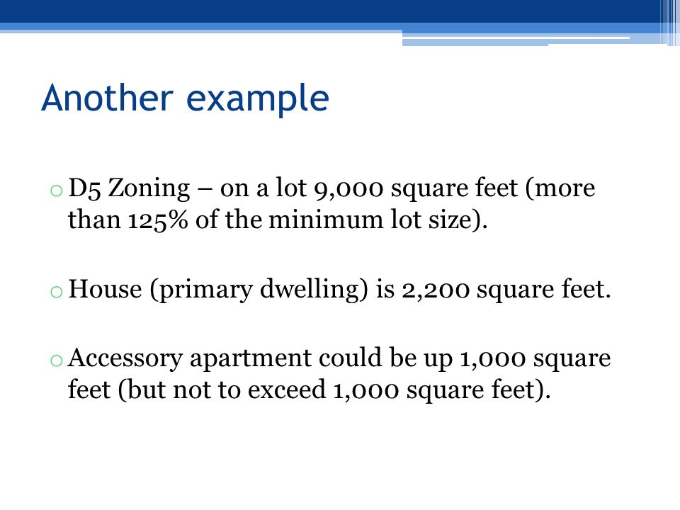 Another example o D5 Zoning – on a lot 9,000 square feet (more than 125% of the minimum lot size).