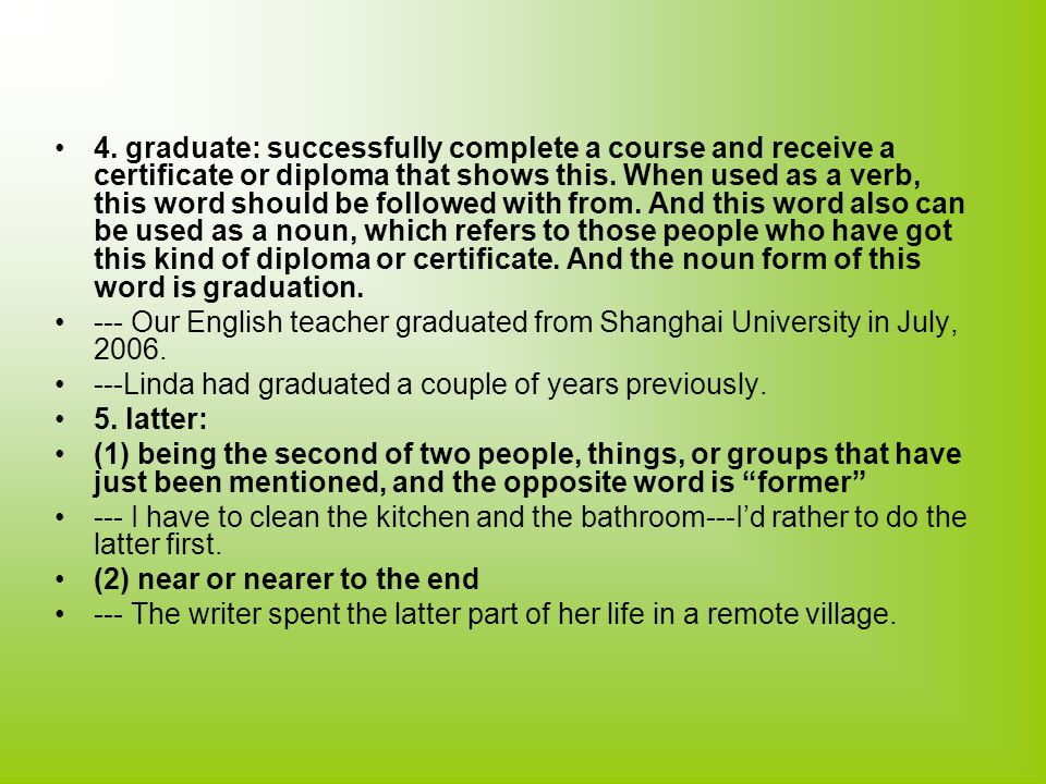 4. graduate: successfully complete a course and receive a certificate or diploma that shows this.