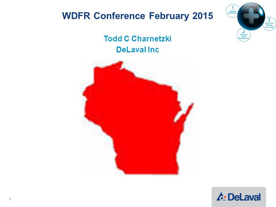 WDFR Conference February 2015 Todd C Charnetzki DeLaval Inc 1