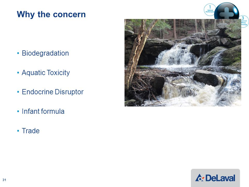 Why the concern Biodegradation Aquatic Toxicity Endocrine Disruptor Infant formula Trade 31