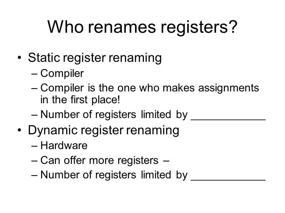 Who renames registers.