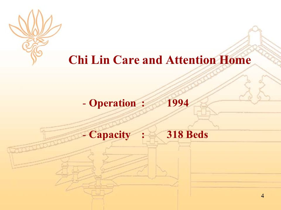 4 Chi Lin Care and Attention Home - Operation :1994 - Capacity :318 Beds