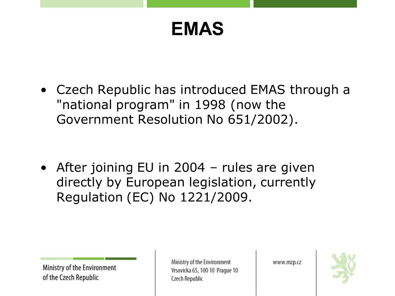 EMAS Czech Republic has introduced EMAS through a national program in 1998 (now the Government Resolution No 651/2002).
