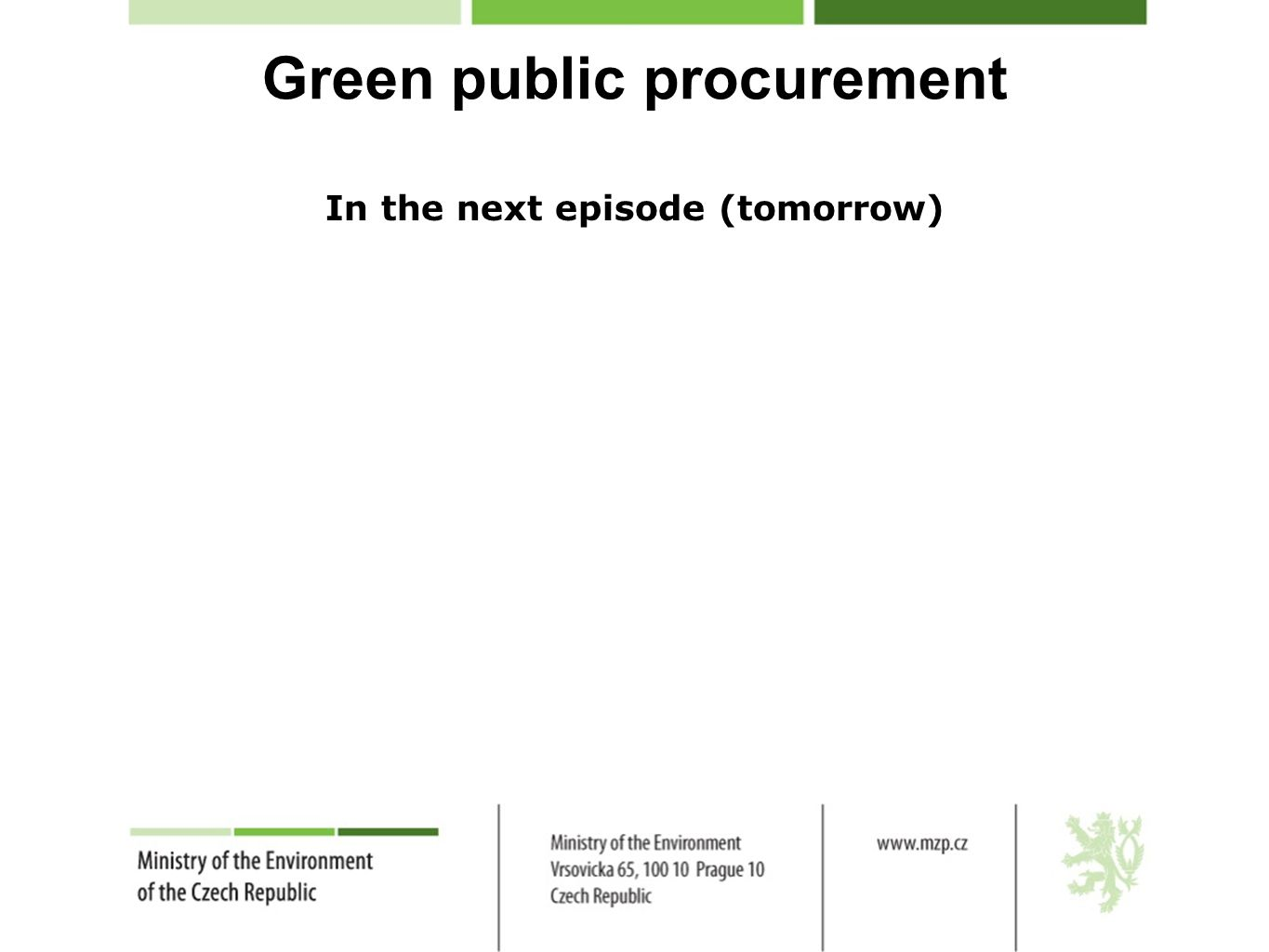 Green public procurement In the next episode (tomorrow)