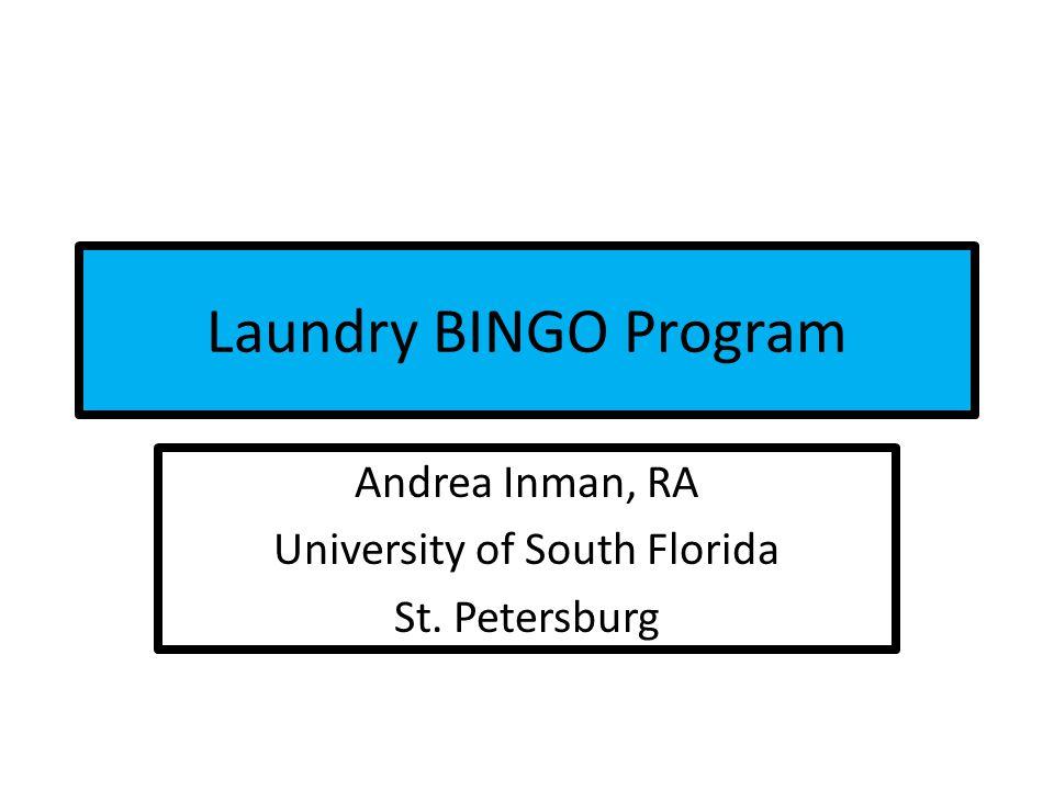 Laundry BINGO Program Andrea Inman, RA University of South Florida St. Petersburg