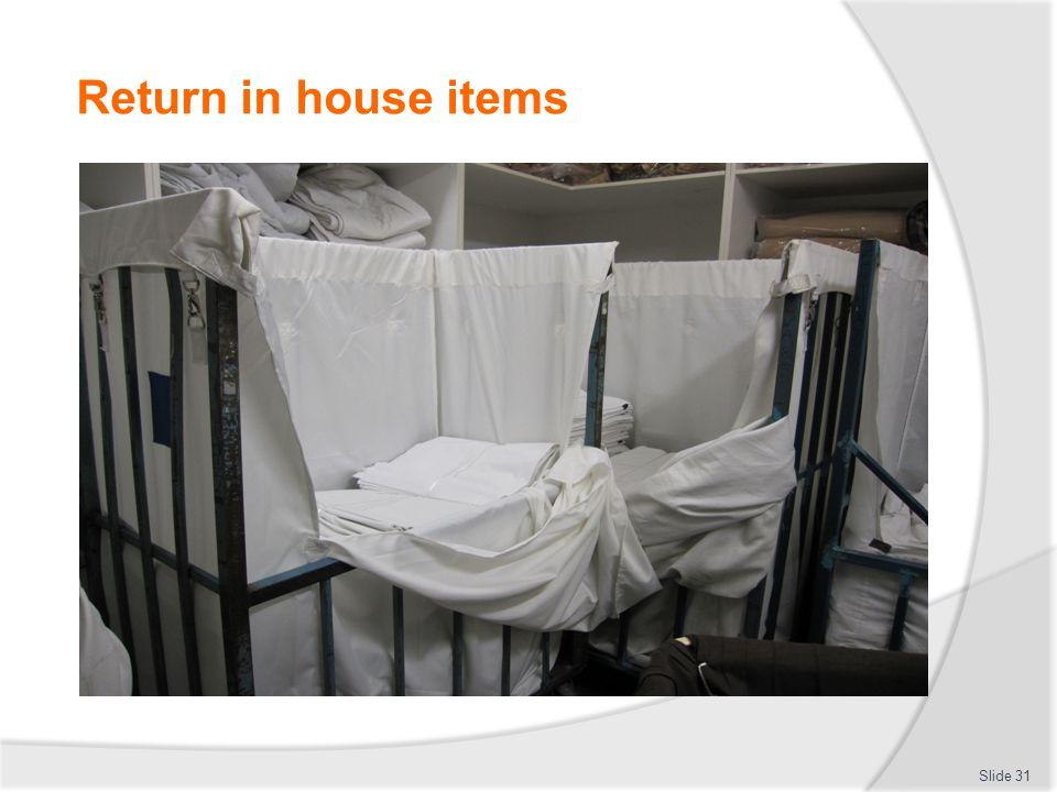 Return in house items Slide 31