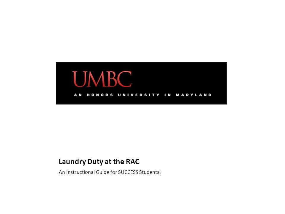 Laundry Duty at the RAC An Instructional Guide for SUCCESS Students!