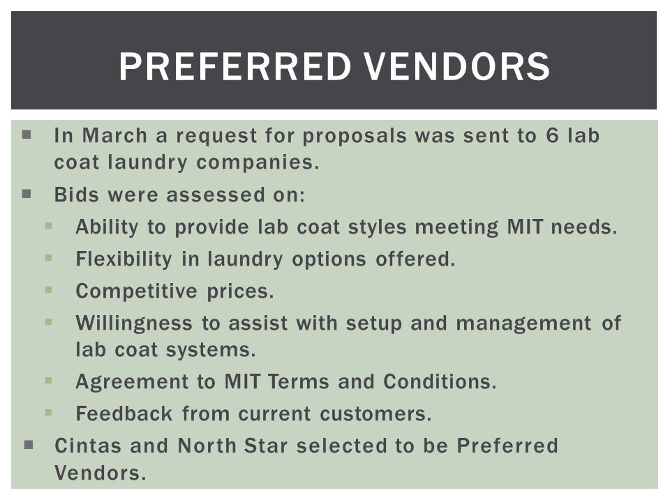  In March a request for proposals was sent to 6 lab coat laundry companies.