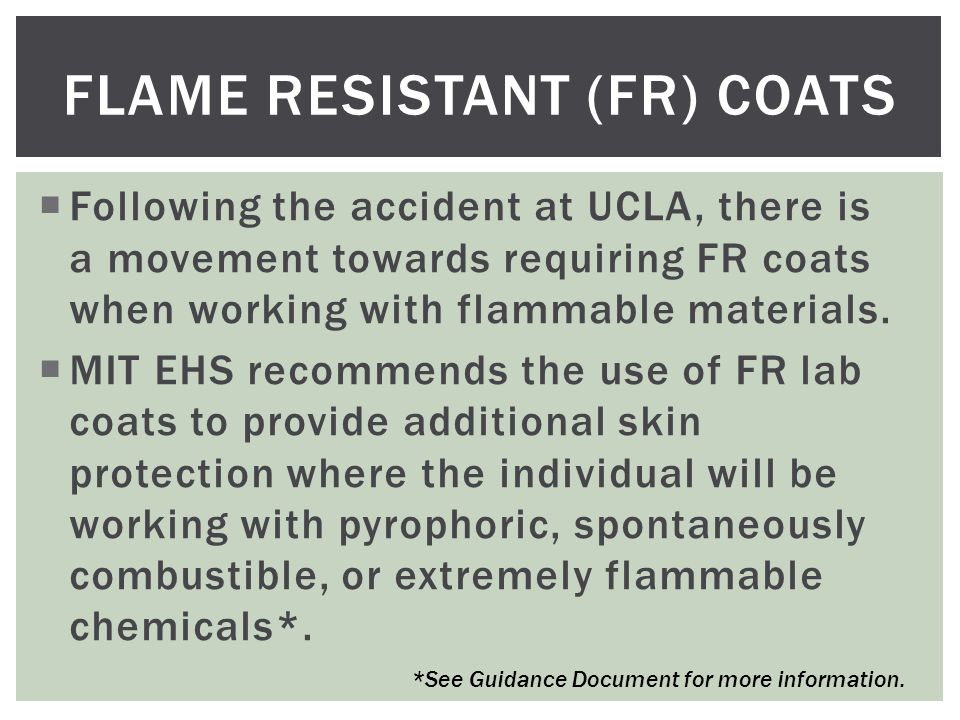 FLAME RESISTANT (FR) COATS  Materials  FR-treated cotton – Often used for work with flammable materials.