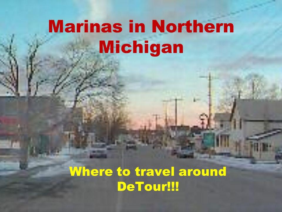 Marinas in Northern Michigan Where to travel around DeTour!!!