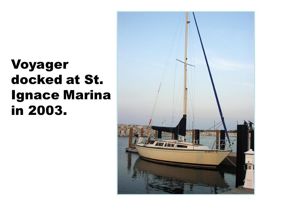 Voyager docked at St. Ignace Marina in 2003.