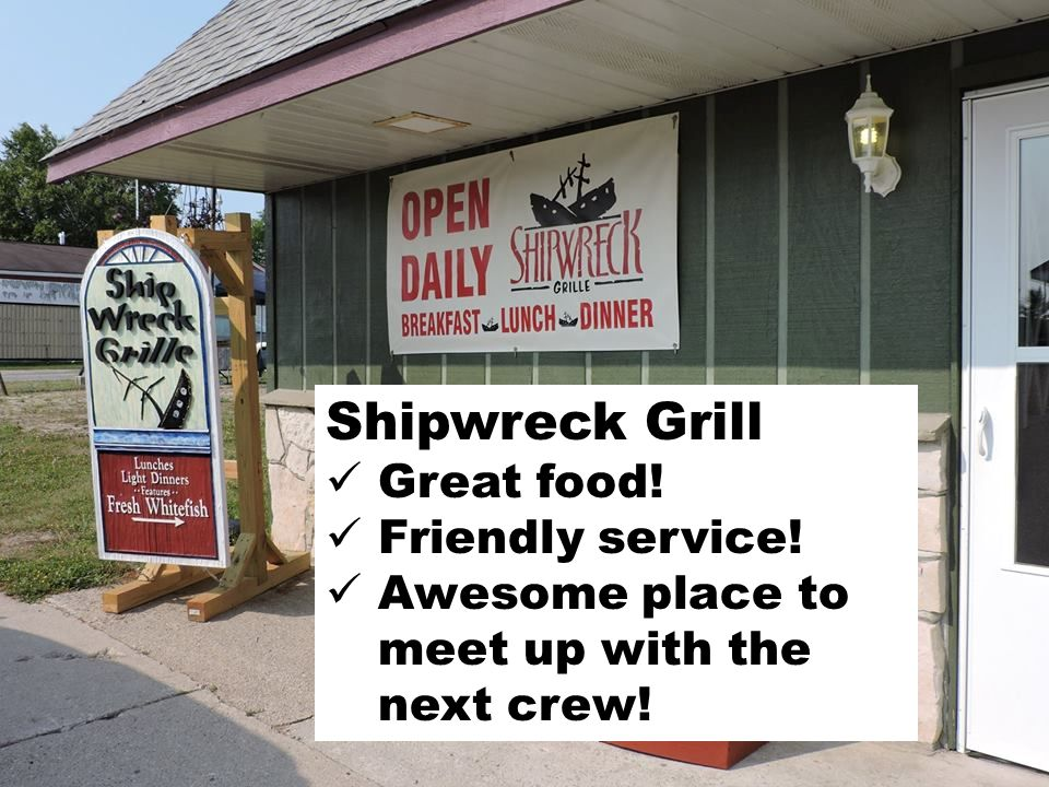 Shipwreck Grill Great food! Friendly service! Awesome place to meet up with the next crew!