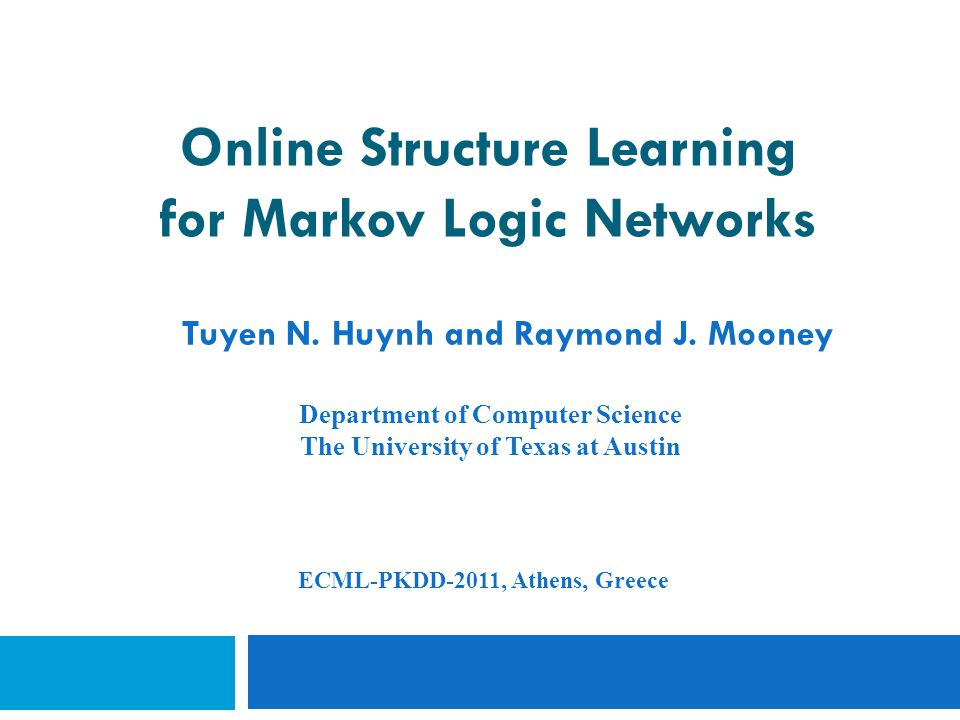 Online Structure Learning for Markov Logic Networks Tuyen N.