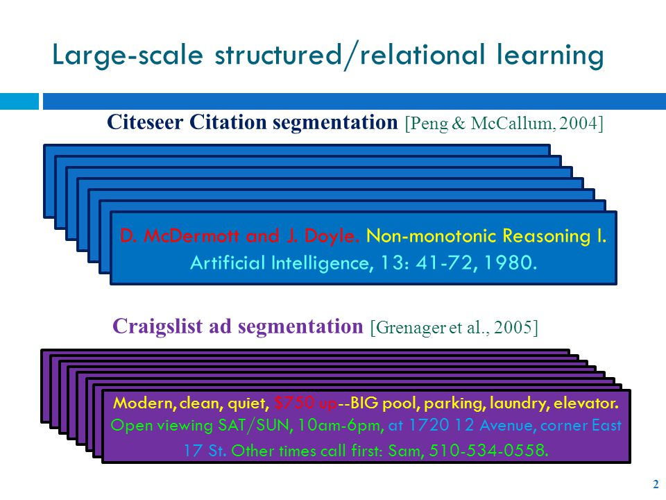 Large-scale structured/relational learning 2 D. McDermott and J.