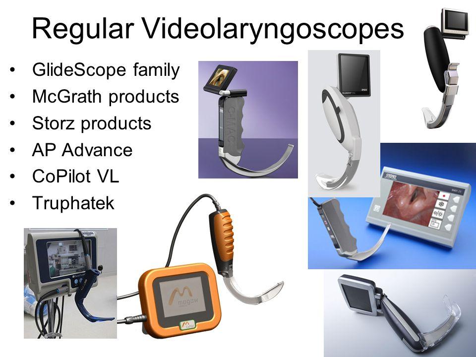 Regular Videolaryngoscopes GlideScope family McGrath products Storz products AP Advance CoPilot VL Truphatek