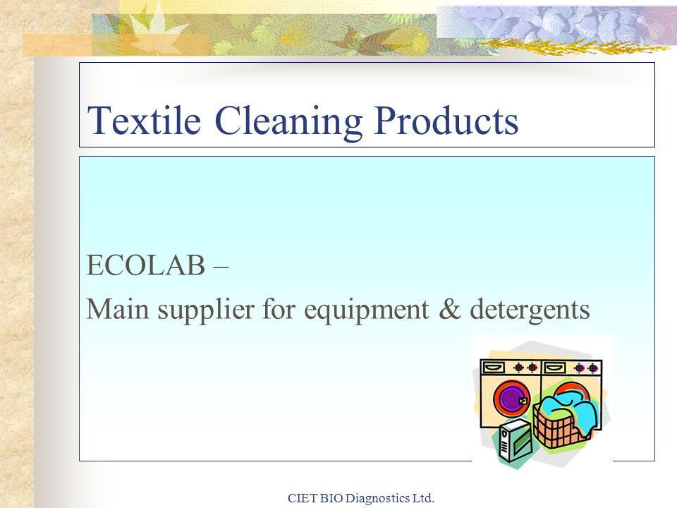 Textile Cleaning Products ECOLAB – Main supplier for equipment & detergents CIET BIO Diagnostics Ltd.