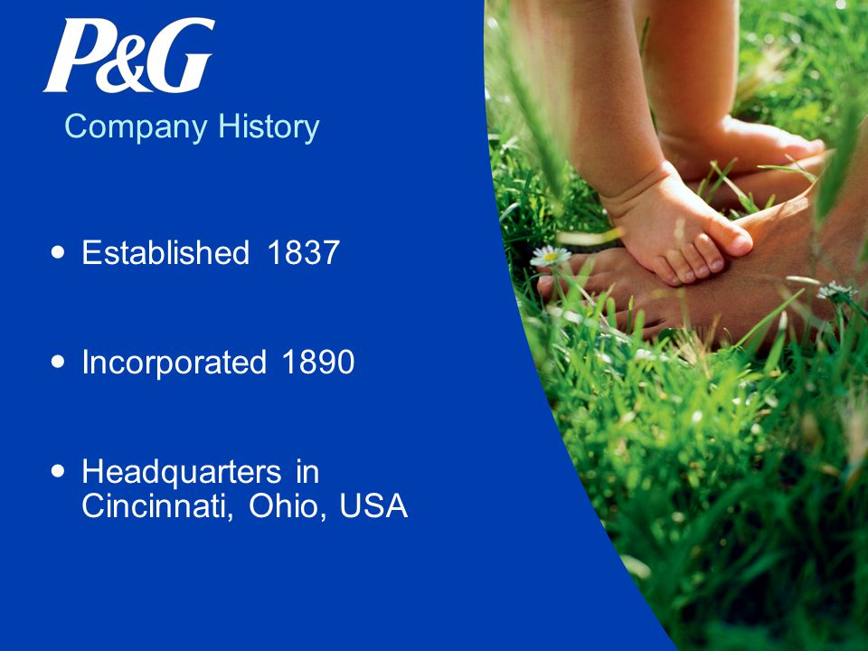 Company History Established 1837 Incorporated 1890 Headquarters in Cincinnati, Ohio, USA
