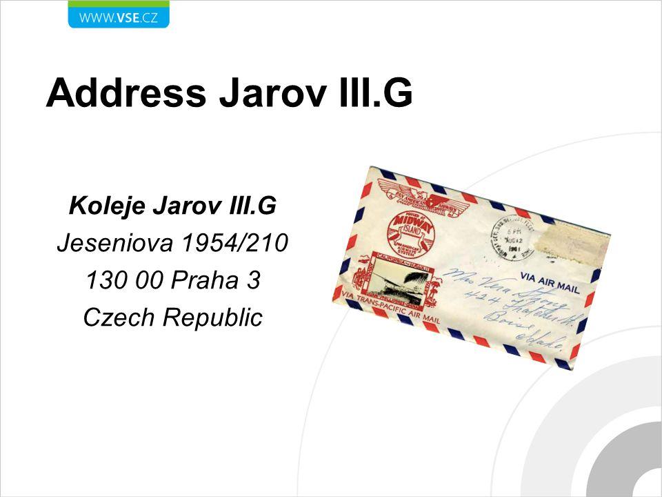 Address Jarov III.G Koleje Jarov III.G Jeseniova 1954/210 130 00 Praha 3 Czech Republic