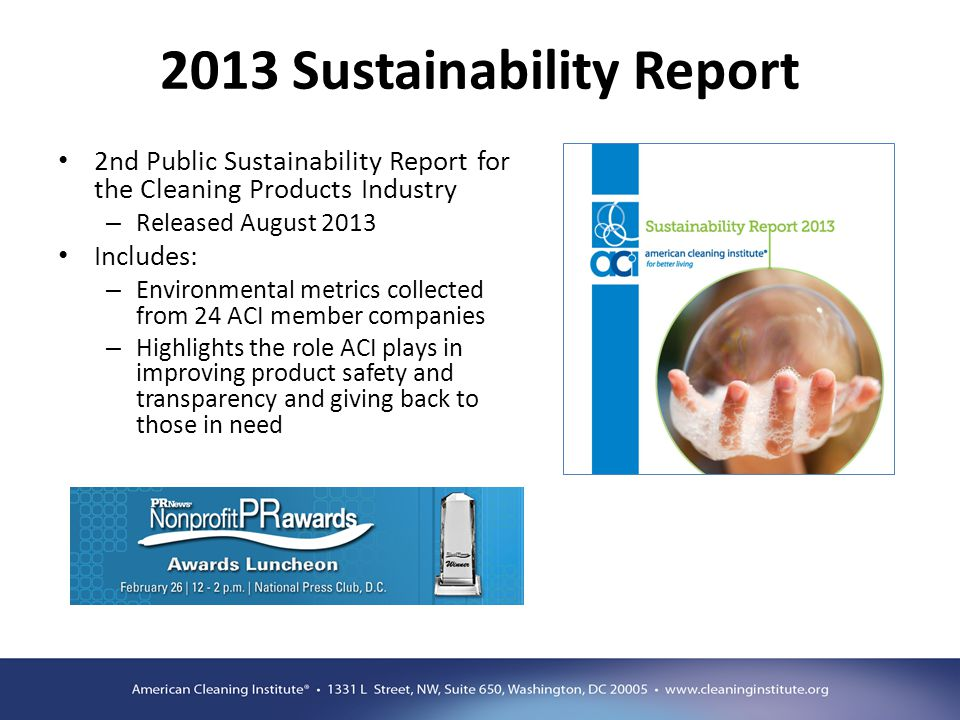2013 Sustainability Report 2nd Public Sustainability Report for the Cleaning Products Industry – Released August 2013 Includes: – Environmental metric