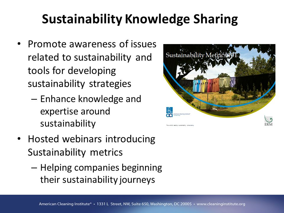 Sustainability Knowledge Sharing Promote awareness of issues related to sustainability and tools for developing sustainability strategies – Enhance kn