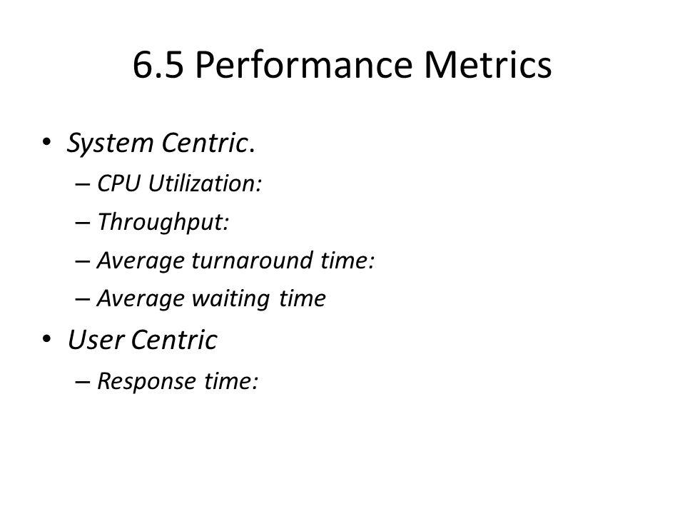 6.5 Performance Metrics System Centric.