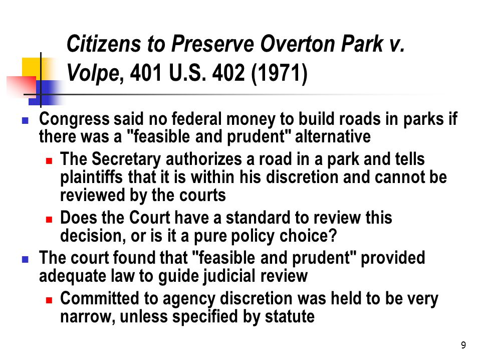 9 Citizens to Preserve Overton Park v. Volpe, 401 U.S.