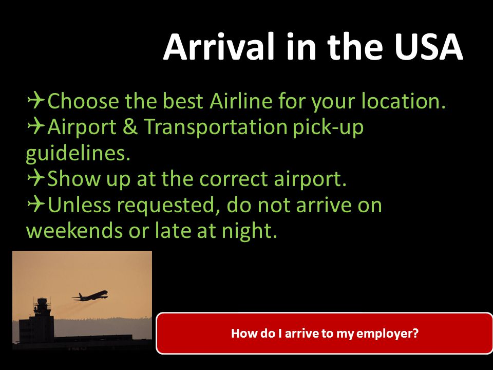 Arrival in the USA  Choose the best Airline for your location.