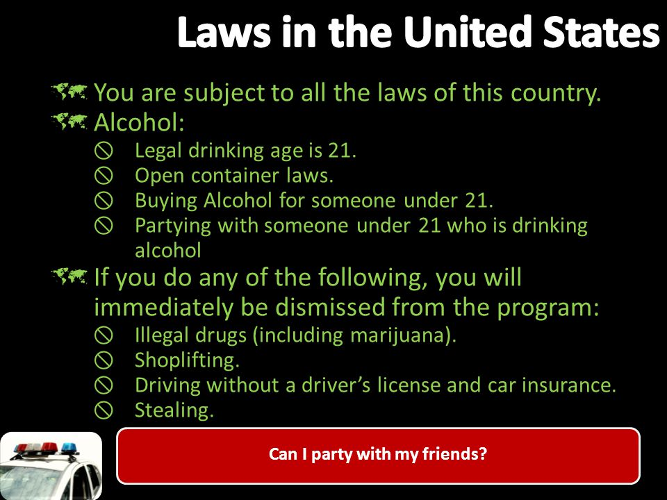 Can I party with my friends.  You are subject to all the laws of this country.