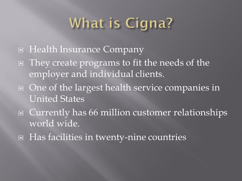  Health Insurance Company  They create programs to fit the needs of the employer and individual clients.