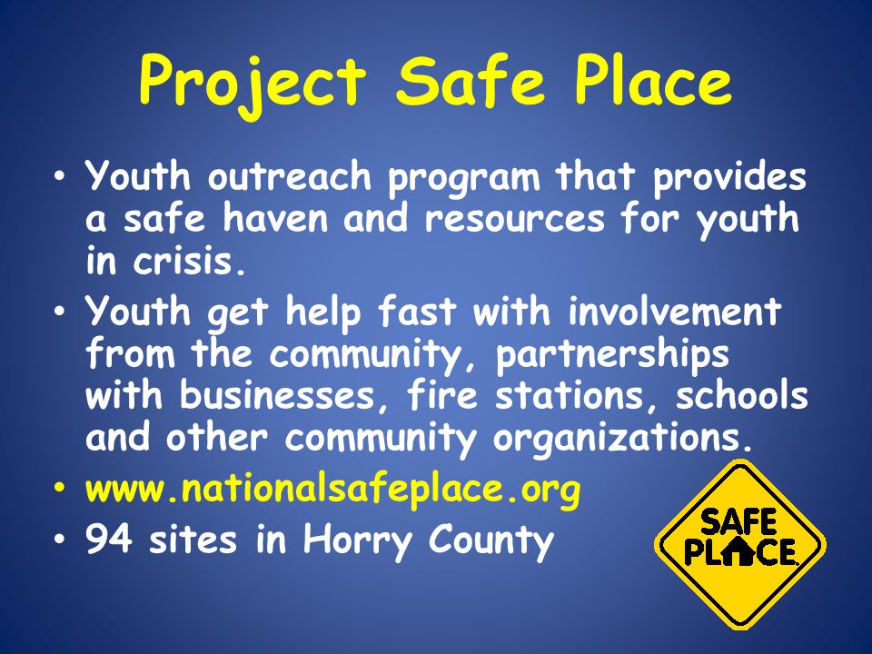 Project Safe Place Youth outreach program that provides a safe haven and resources for youth in crisis.
