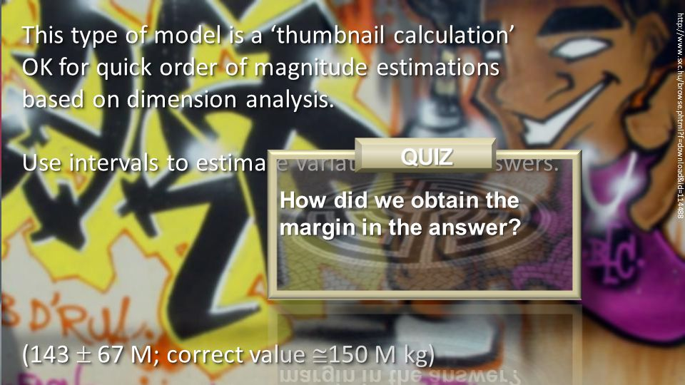 http://www.sxc.hu/browse.phtml?f=download&id=114488 This type of model is a 'thumbnail calculation' OK for quick order of magnitude estimations based on dimension analysis.