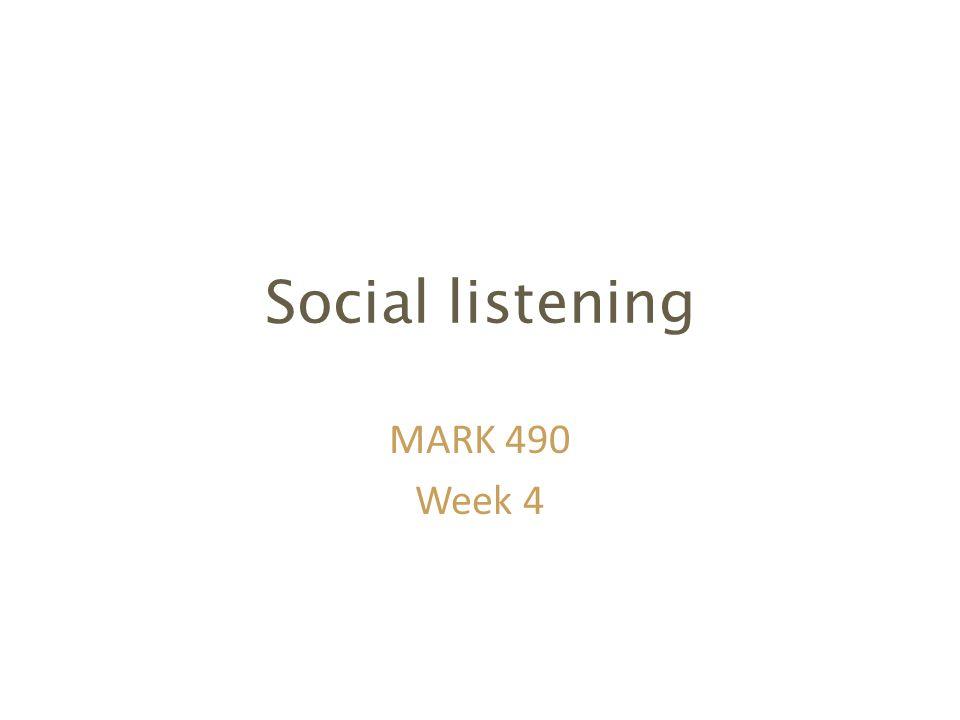 Social listening MARK 490 Week 4