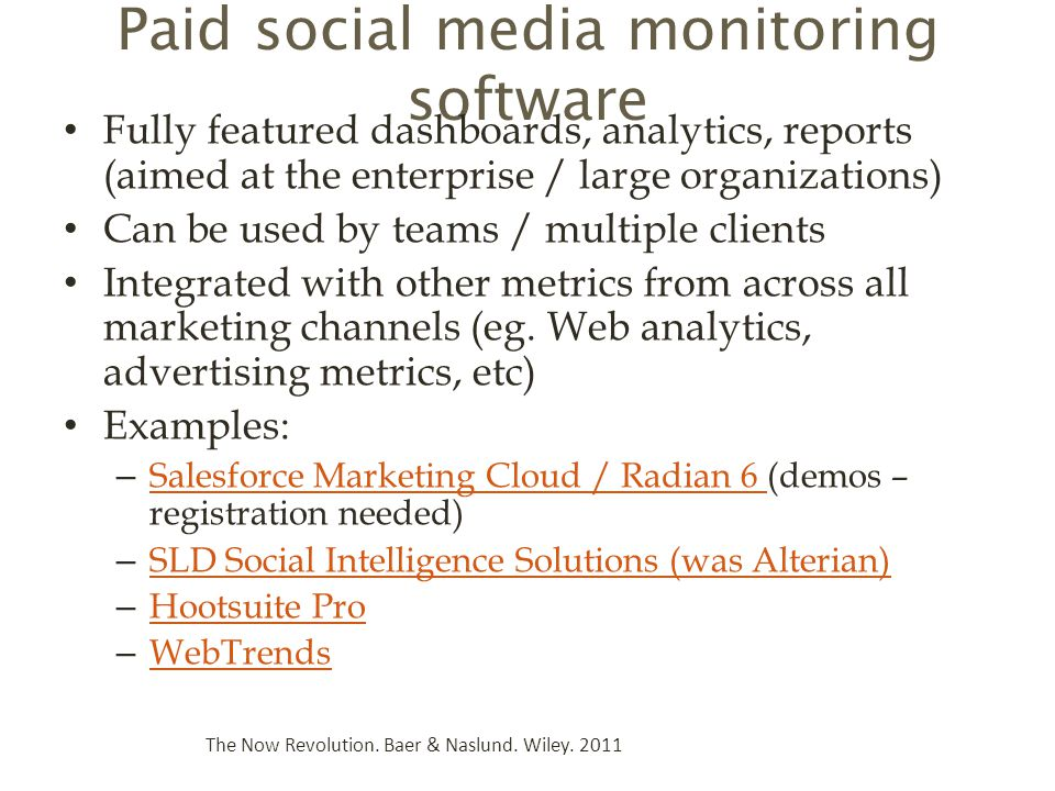 Paid social media monitoring software Fully featured dashboards, analytics, reports (aimed at the enterprise / large organizations) Can be used by teams / multiple clients Integrated with other metrics from across all marketing channels (eg.