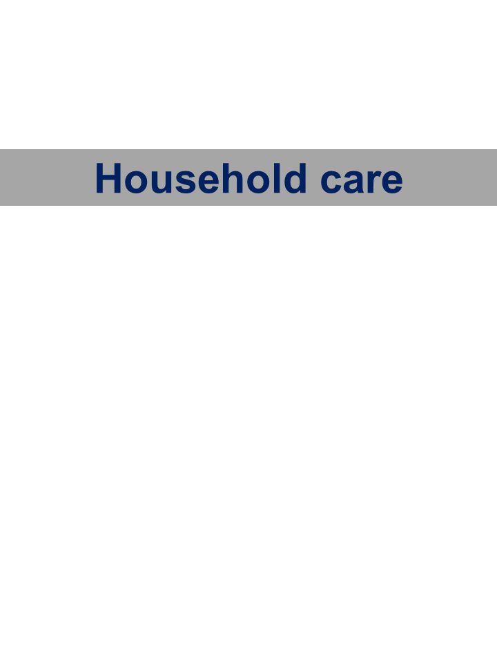Household care