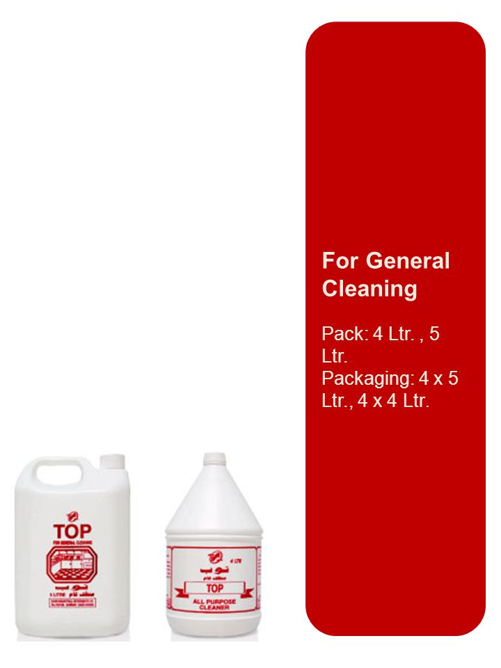 For General Cleaning Pack: 4 Ltr., 5 Ltr. Packaging: 4 x 5 Ltr., 4 x 4 Ltr.