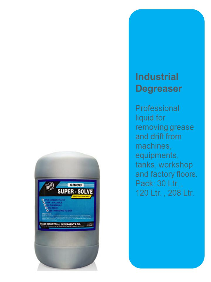 Industrial Degreaser Professional liquid for removing grease and drift from machines, equipments, tanks, workshop and factory floors.