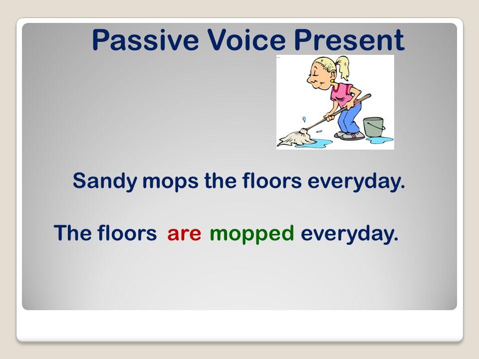 Passive Voice Present Perfect The rascal has broken the window. The windowhas been broken.
