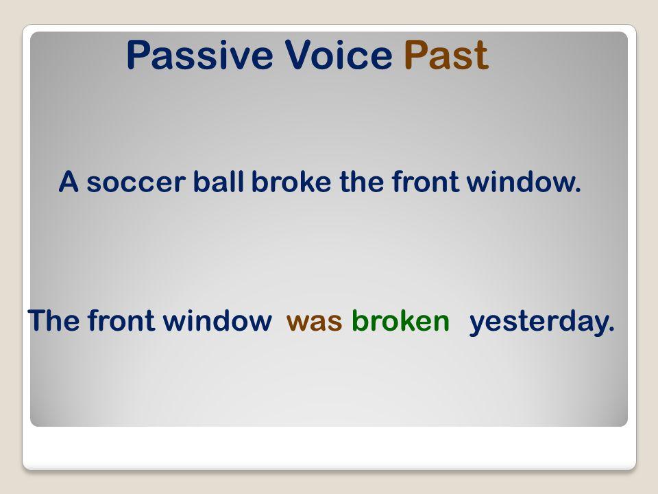 Passive Voice Past Shakespeare wrote Romeo and Juliet. Romeo and Julietwaswrittenby Shakespeare.